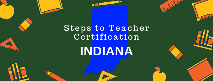 Steps to Indiana Teacher Certification